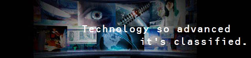 Science & Technology: Technology so Advanced, it's Classified.